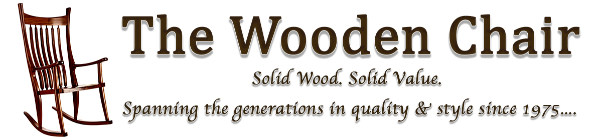 The Wooden Chair. Quality Wood Furniture. Solid Wood. Solid Value.